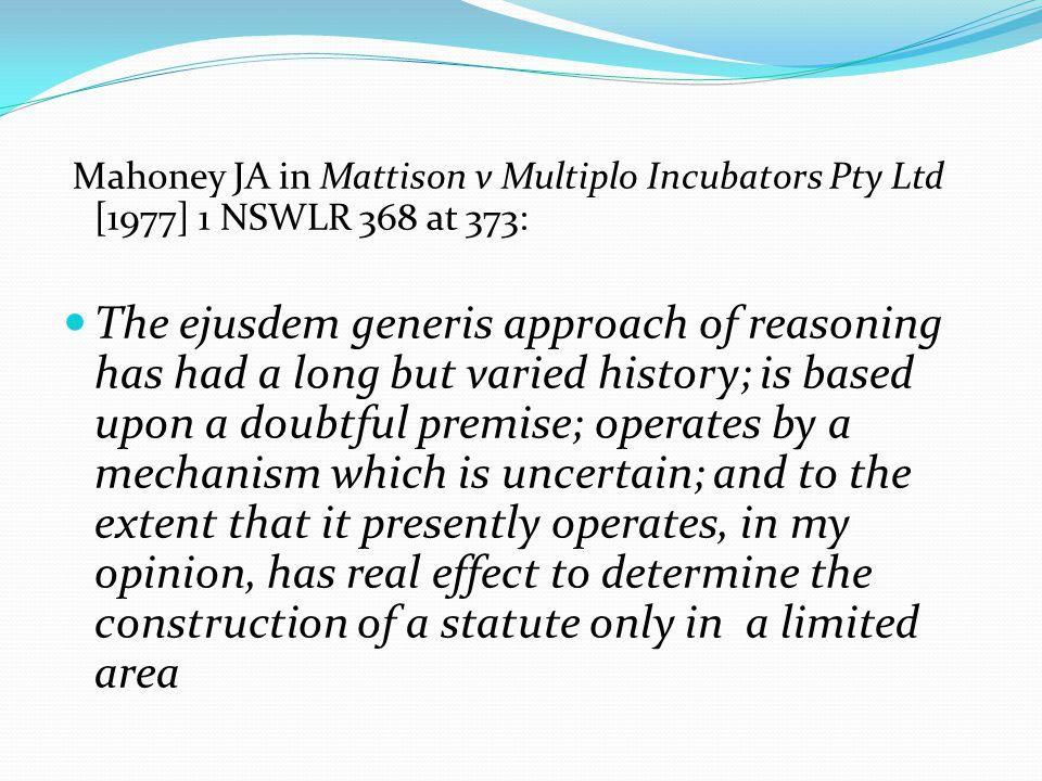 Mahoney JA in Mattison v Multiplo Incubators Pty Ltd [1977] 1 NSWLR 368 at 373: